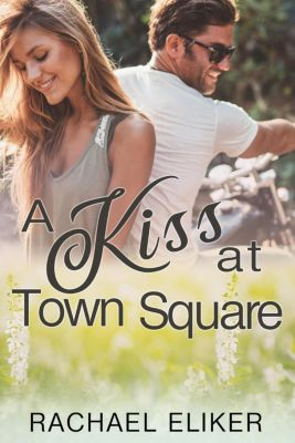 A Kiss at Town Square, Rachael Eliker