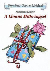 A kloans Mitbringsl, Annemarie Köllerer