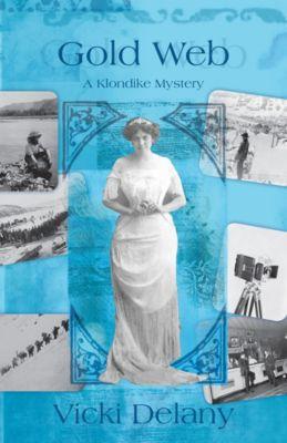 A Klondike Mystery: Gold Web, Vicki Delany