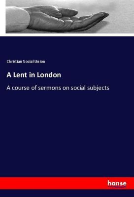 A Lent in London, Christian Social Union