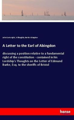 A Letter to the Earl of Abingdon, John Cartwright, Willoughby Bertie Abingdon