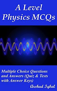 college physics multiple choice questions College physics multiple choice questions has 580 mcqs college physics quiz questions and answers, mcqs on modern physics, applied physics, scalars and vectors, nuclear physics, work power and energy, atomic absorption spectroscopy, newton's law of motion, current electricity, thermal physics mcqs with answers.
