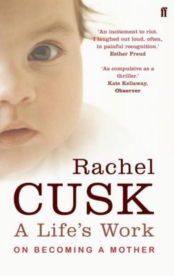 A Life's Work, Rachel Cusk