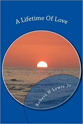 A Lifetime Of Love, Robert N., Jr. Lewis