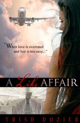 A Like Affair, Trish Dozier