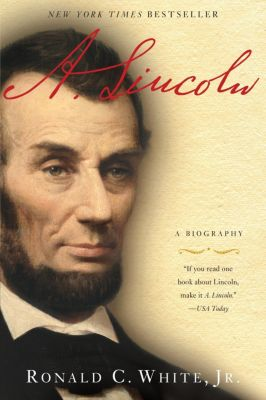 A. Lincoln: A Biography, Ronald C. White