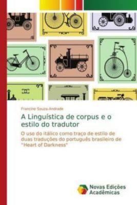 A Linguística de corpus e o estilo do tradutor, Francine Souza-Andrade