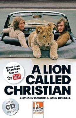 A Lion Called Christian, m. 2 Audio-CD, Anthony Bourke, John Rendall, Jane Revell