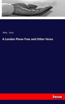 A London Plane-Tree and Other Verse, Amy Levy