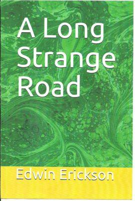 A Long Strange Road, Edwin Erickson