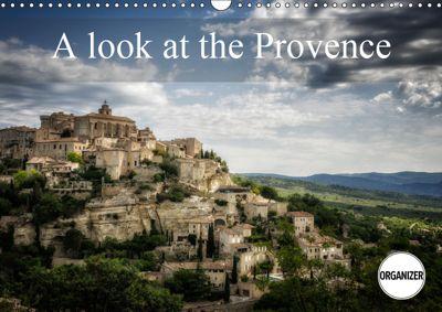 A Look at the Provence (Wall Calendar 2019 DIN A3 Landscape), Alain Gaymard
