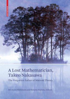 A Lost Mathematician, Takeo Nakasawa, Susumu Kuroda, Hirokazu Nishimura