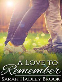 A Love to Remember, Sarah Hadley Brook