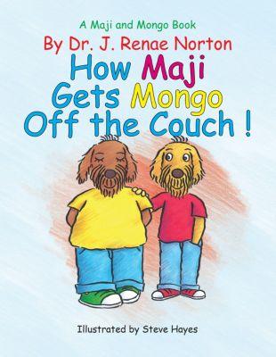 A Maji and Mongo Book, Dr. J. Renae Norton