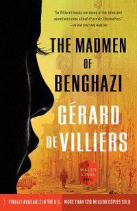 A Malko Linge Novel: Madmen of Benghazi, Gerard de Villiers