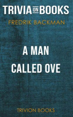 A Man Called Ove by Fredrik Backman (Trivia-On-Books), Trivion Books