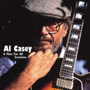 A Man For All Sessions, Al Casey