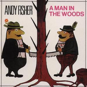 A Man In The Woods, Andy Fisher