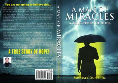 A Man of Miracles, Jr. Michael B Duffy