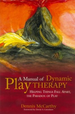 A Manual of Dynamic Play Therapy, Dennis McCarthy