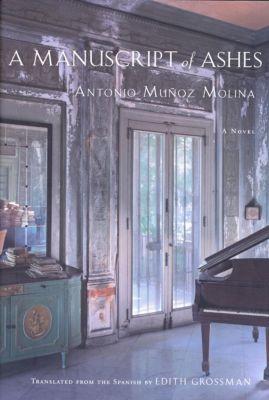A Manuscript of Ashes, Antonio Muñoz Molina