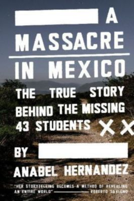 A Massacre in Mexico, Anabel Hernández