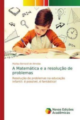 A Matemática e a resolução de problemas, Marlisa Bernardi de Almeida