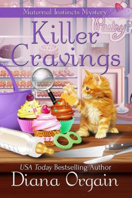 A Maternal Instincts Mystery: Killer Cravings (A Maternal Instincts Mystery), Diana Orgain