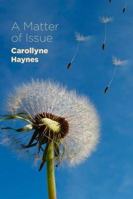 A Matter of Issue, Carollyne Haynes