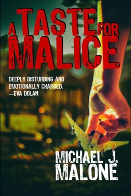 A McBain and O'Neill Novel: A Taste for Malice (A McBain and O'Neill Novel, #2), Michael J. Malone