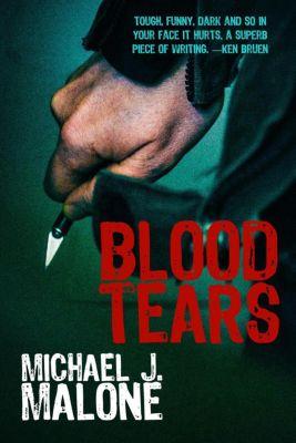 A McBain and O'Neill Novel: Blood Tears (A McBain and O'Neill Novel, #1), Michael J. Malone