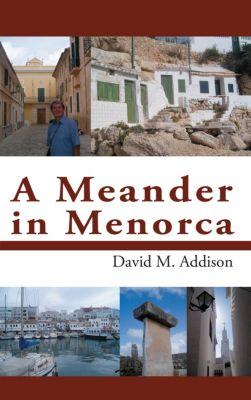 A Meander in Menorca, David M. Addison