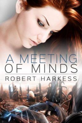 A Meeting of Minds, Robert Harkess