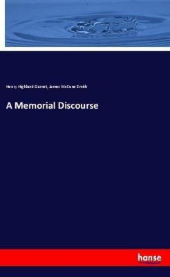 A Memorial Discourse, Henry Highland Garnet, James McCune Smith