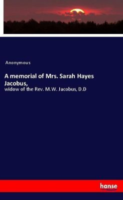 A memorial of Mrs. Sarah Hayes Jacobus,, Anonymous