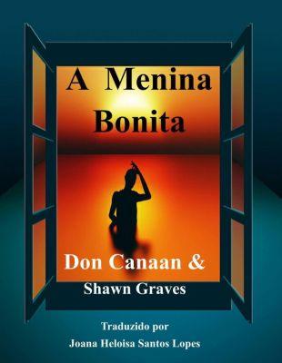 A Menina Bonita, Don Canaan, Shawn Graves