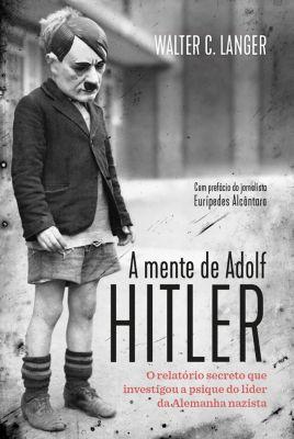 A mente de Adolf Hitler, Walter C. Langer