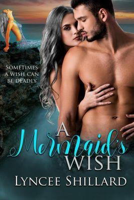 A Mermaid's Wish, Lyncee Shillard