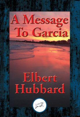 A Message To Garcia, Elbert Hubbard