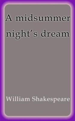 A midsummer night´s dream, William Shakespeare