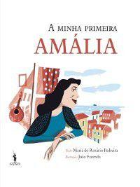 A Minha Primeira Amália, Maria do Rosário;Fazenda, João Pedreira