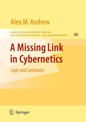 A Missing Link in Cybernetics, Alex M. Andrew