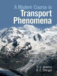 A Modern Course in Transport Phenomena, Hans Christian Öttinger, David C. Venerus