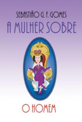 A Mulher Sobre O Homem, Sebastião Geraldo Ferreira Gomes