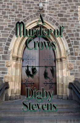 A Murder Of Crows, Digby Stevens