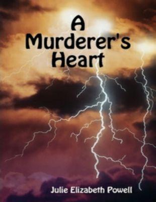 A Murderer's Heart, Julie Elizabeth Powell