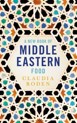 A New Book of Middle Eastern Food, Claudia Roden