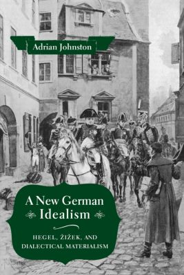 A New German Idealism, Adrian Johnston