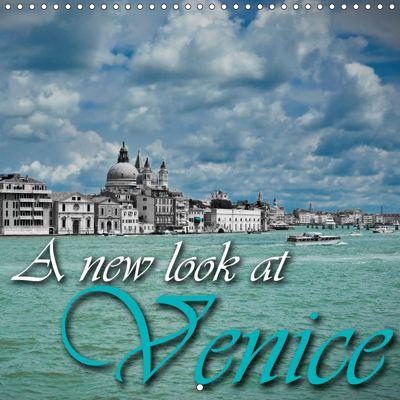 A new look at Venice (Wall Calendar 2019 300 × 300 mm Square), Günter Zöhrer
