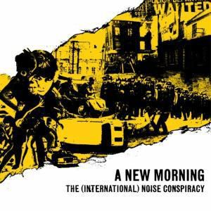 A New Morning, Changing Weather, International Noise Conspiracy